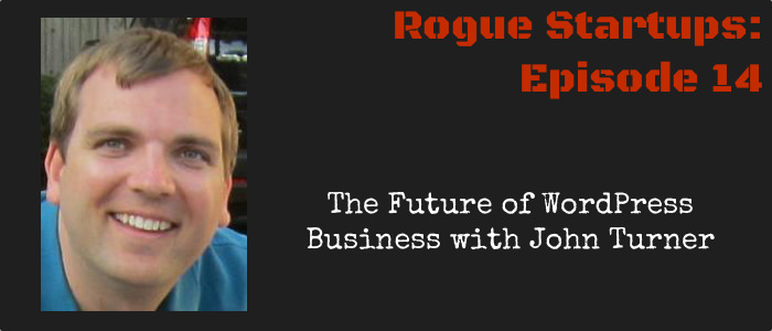 RS014: The Future of WordPress Business with John Turner