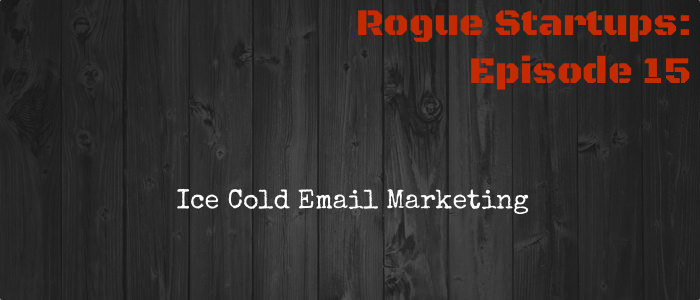 RS015:  Ice Cold Email Marketing