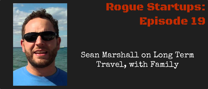 RS019:  Sean Marshall on Long Term Travel, with Family