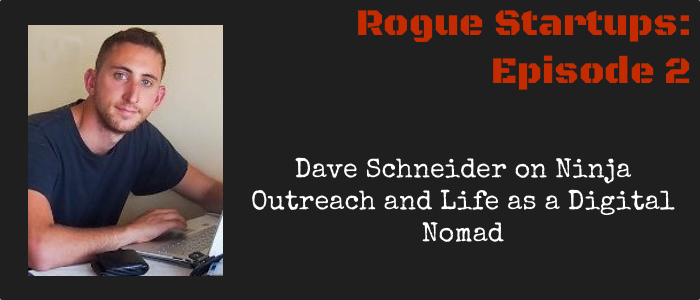 RS002 – Dave Schneider on Ninja Outreach and Life as a Digital Nomad
