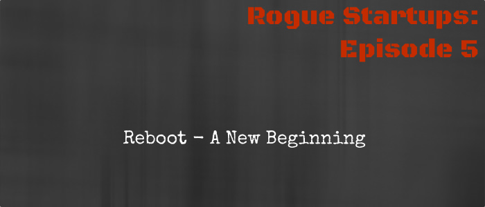 RS005:  Reboot – A New Beginning