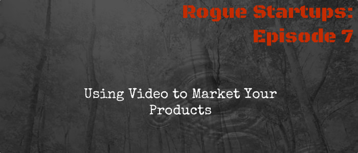 RS007:  Using Video to Market Your Products