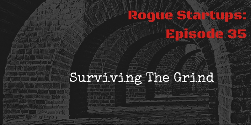 RS035: Surviving The Grind
