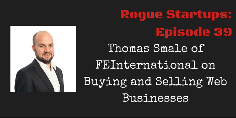 RS039: Thomas Smale of FEInternational on Buying and Selling Websites like a Pro