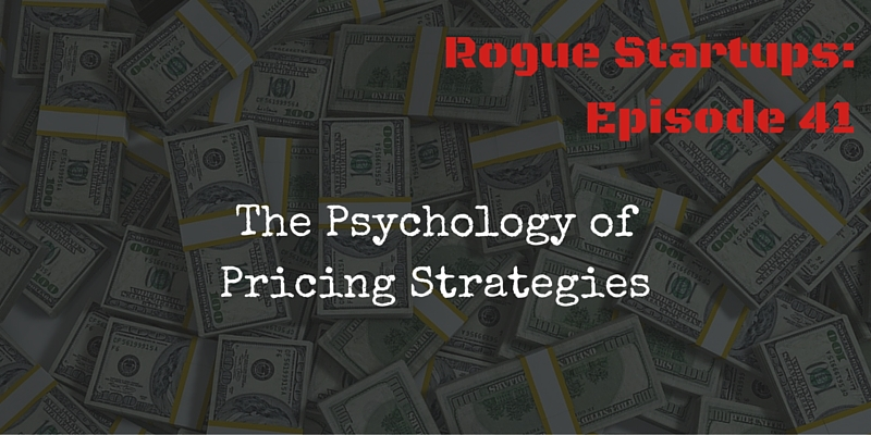 RS041: The Psychology of Pricing Strategies