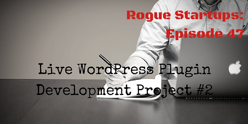 RS047: Solving Tough Problems – WordPress Plugin Development Project #2