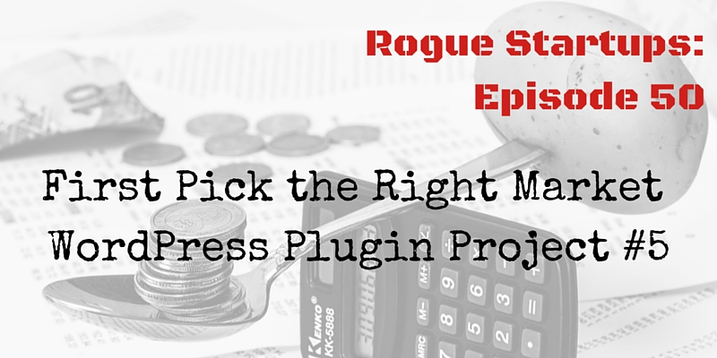 RS050: First Pick the Right Market – WordPress Plugin Project #5