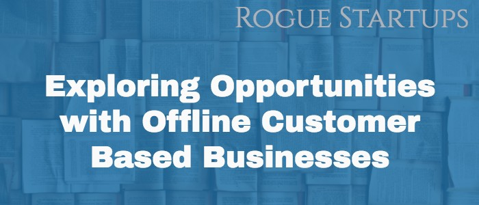 RS069: Exploring Opportunities with Offline Customer Based Businesses