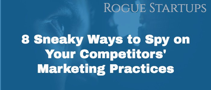RS072: 8 Sneaky Ways to Spy on Your Competitors' Marketing Practices