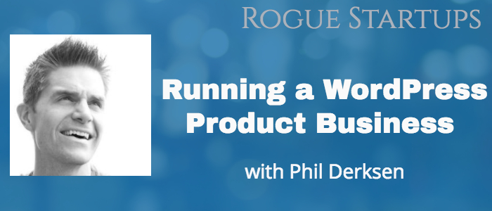 RS075: Running a WordPress Based Business with Phil Derksen