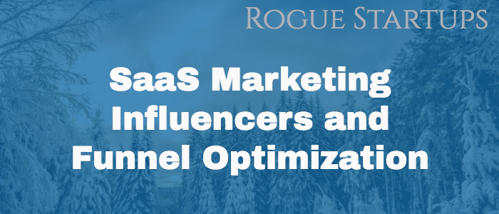 RS078: SaaS Marketing Influencers and Funnel Optimization