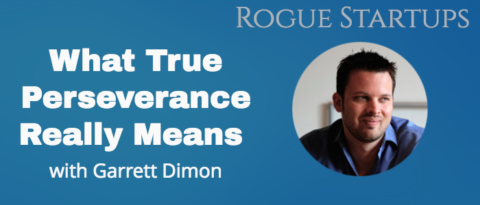 RS079:  What True Perseverance Really Means with Garrett Dimon