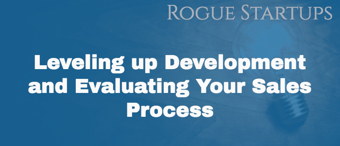 RS080: Leveling up Development and Evaluating Your Sales Process