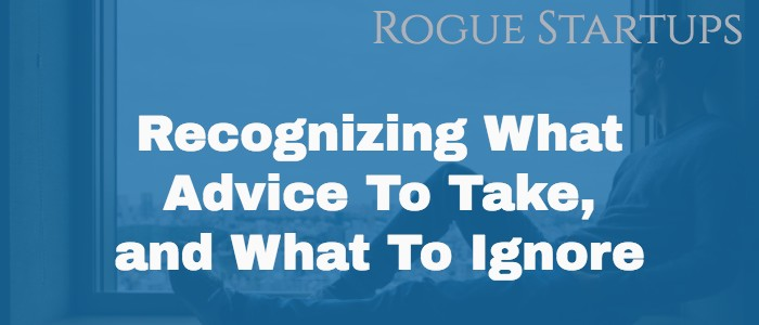 RS093: Recognizing What Advice To Take, and What To Ignore