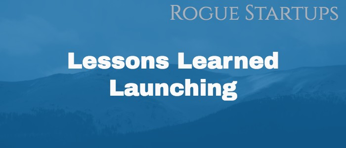 RS094: Lessons Learned Launching