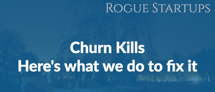 RS098: Churn Kills: Here's what We do to Fix It