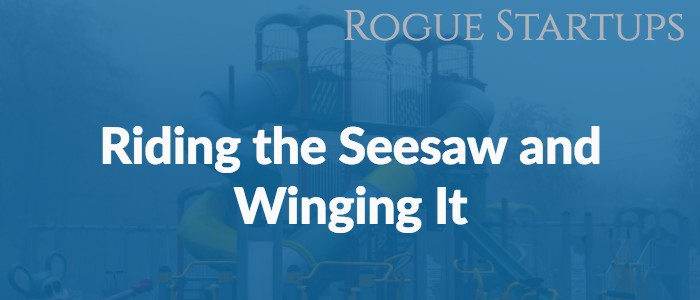 RS105: Riding the Seesaw and Winging It