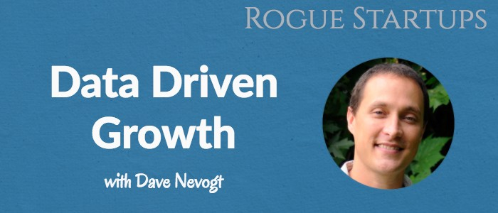 RS108: Data Driven Growth with Dave Nevogt from Hubstaff