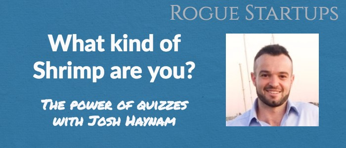 RS110: What Kind of Shrimp Are You? The power of quizzes with Josh Haynam