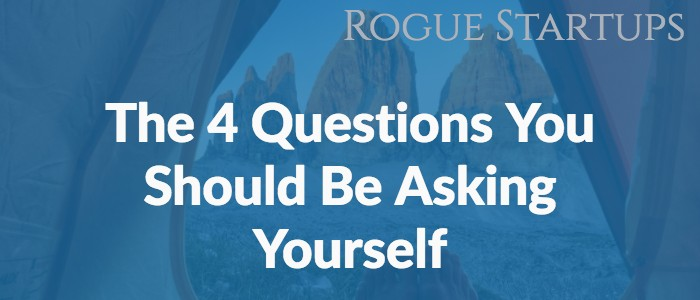 RS118: The 4 Questions You Should Be Asking Yourself