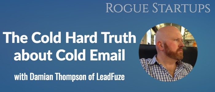 RS120: The Cold Hard Truth about Cold Email with Damian Thompson of LeadFuze
