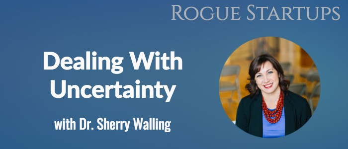 RS121: Dealing with Uncertainty with Dr. Sherry Walling