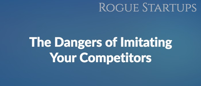 RS124: The Dangers of Imitating Your Competitors