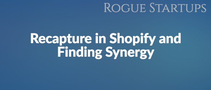 RS130: Recapture in Shopify and Finding Synergies Across Different Businesses