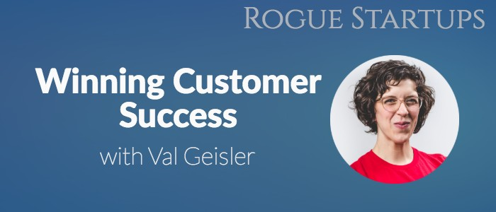 RS139: Winning Customer Success with Val Geisler