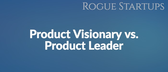 RS140: Product Visionary vs. Product Leader