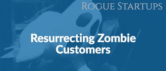 RS143: Resurrecting Zombie Customers