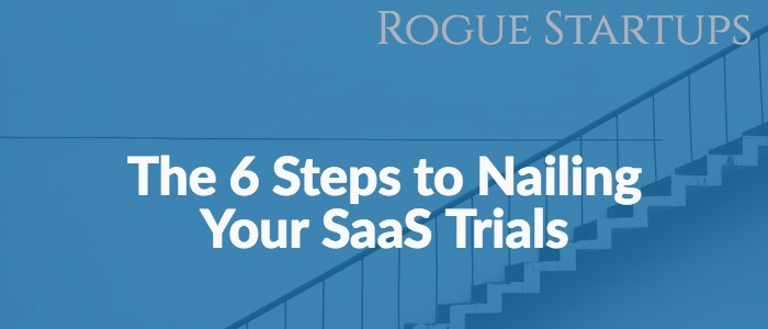 RS144: The 6 Steps to Nailing your SaaS Trial