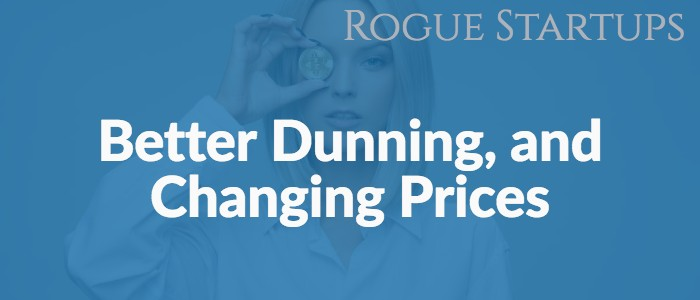 RS158: Better Dunning, and Changing Prices the Right Way