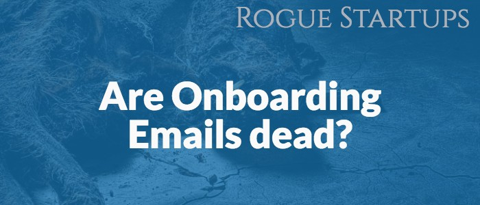 RS164: Are Onboarding Emails dead?