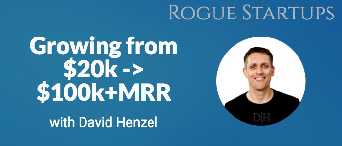 RS167: Growing from $20k -> $100k MRR with David Henzel