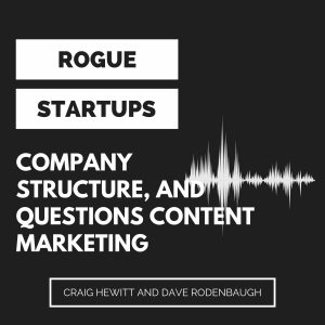 RS248: Company Structure Questions, and More Content Marketing